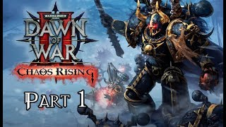 Warhammer 40,000: Dawn Of War 2 - Chaos Rising - Part 1