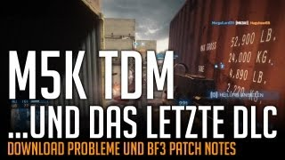 M5K TDM - Patch Notes und DLC Download Probleme (Battlefield 3 PC Gameplay)