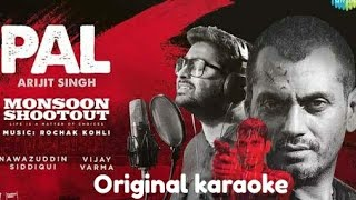 Pal original karaoke with lyrics - Arjit singh | Monsoon shoutout | 2018 latest songs