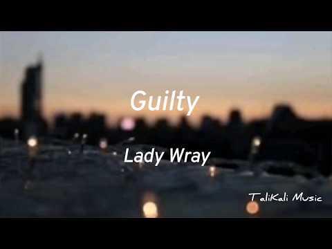 Lady Wray - Guilty (Lyrics)
