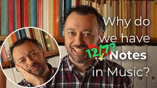 Our Music S2E3: Why do we have 12 notes in Music