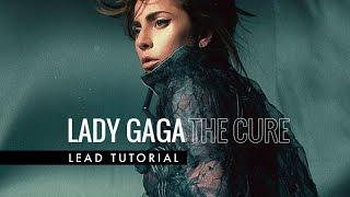 Lady Gaga - The Cure (Lead Tutorial)