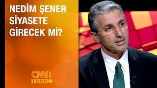 Nedim Şener siyasete girecek mi?