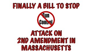 FINALLY A Bill To Stop Attacks On 2nd Amendment In Massachusetts