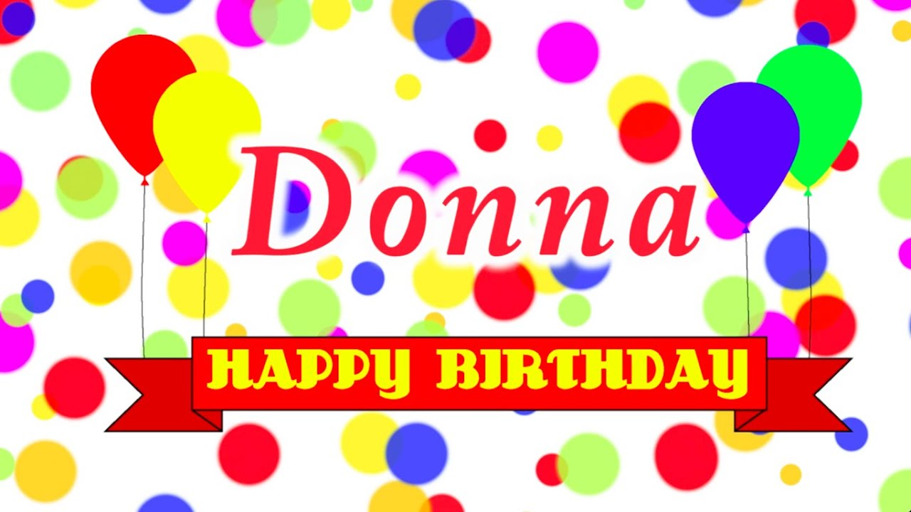 Just Stopping By To Say Happy Birthday: Happy Birthday Donna Song