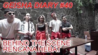 Geisha Diary 40 Geisha Dul Jaelani Rencana Hebat Behind The Scene