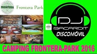 Fiesta dj Bacardit discomóvil - camping frontera-park 2016 Party- la Farga de Moles