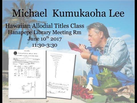 Kumu Mike Lee  - Hawaiian Allodial Title Workshop: Part 2