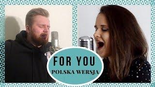 For You (Fifty Shades Freed)   Polska Wersja   Sandra Rugała & Fabian Kowolik
