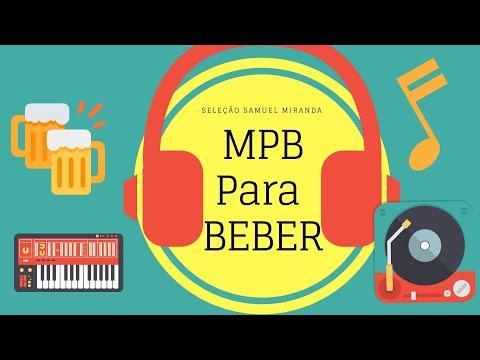 MPB para Beber -  Seleção Samuel Miranda