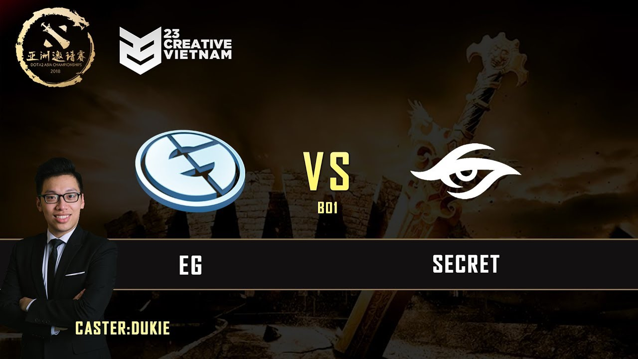 DAC 2018 | EG -vs- Secret | Caster: Dukie | 23 Creative VN