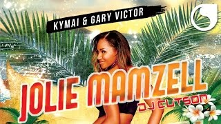 Kymaï & Gary Victor Ft. DJ Cutson - Jolie Mamzell (Official Audio)