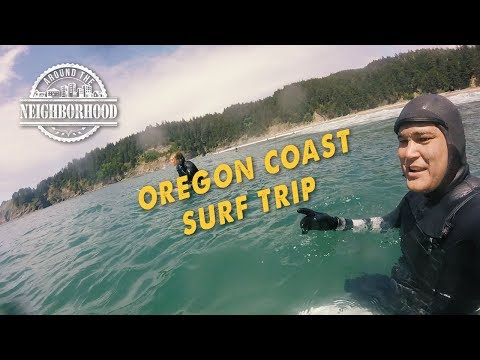 Around the Neighborhood - Oregon Coast Surf Trip