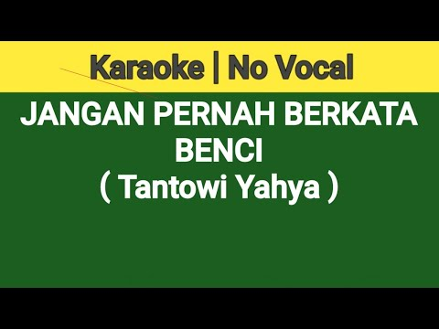 JANGAN PERNAH BERKATA BENCI (KARAOKE) Tantowi Yahya