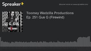Ep. 251 Gus G (Firewind)