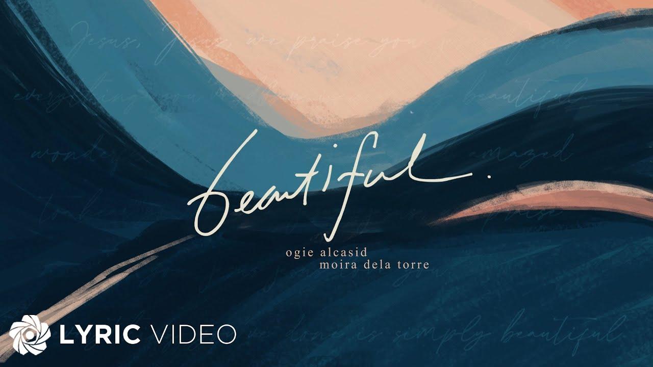Beautiful - Ogie Alcasid and Moira Dela Torre (Lyrics)