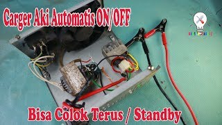 Cara Membuat Charger Aki Automatis ON/OFF. #12v Battery Standby Charger.