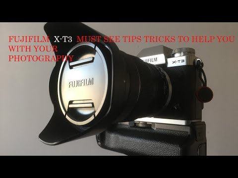 FujiFilm X-T3 Tips And Tricks To Help You With Your Photography