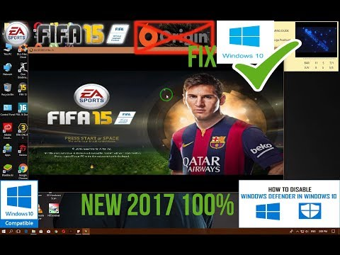 How To Play FIFA 15 On Windows 10 New 2017 (No Origin Error And Fixing Windows Defender)