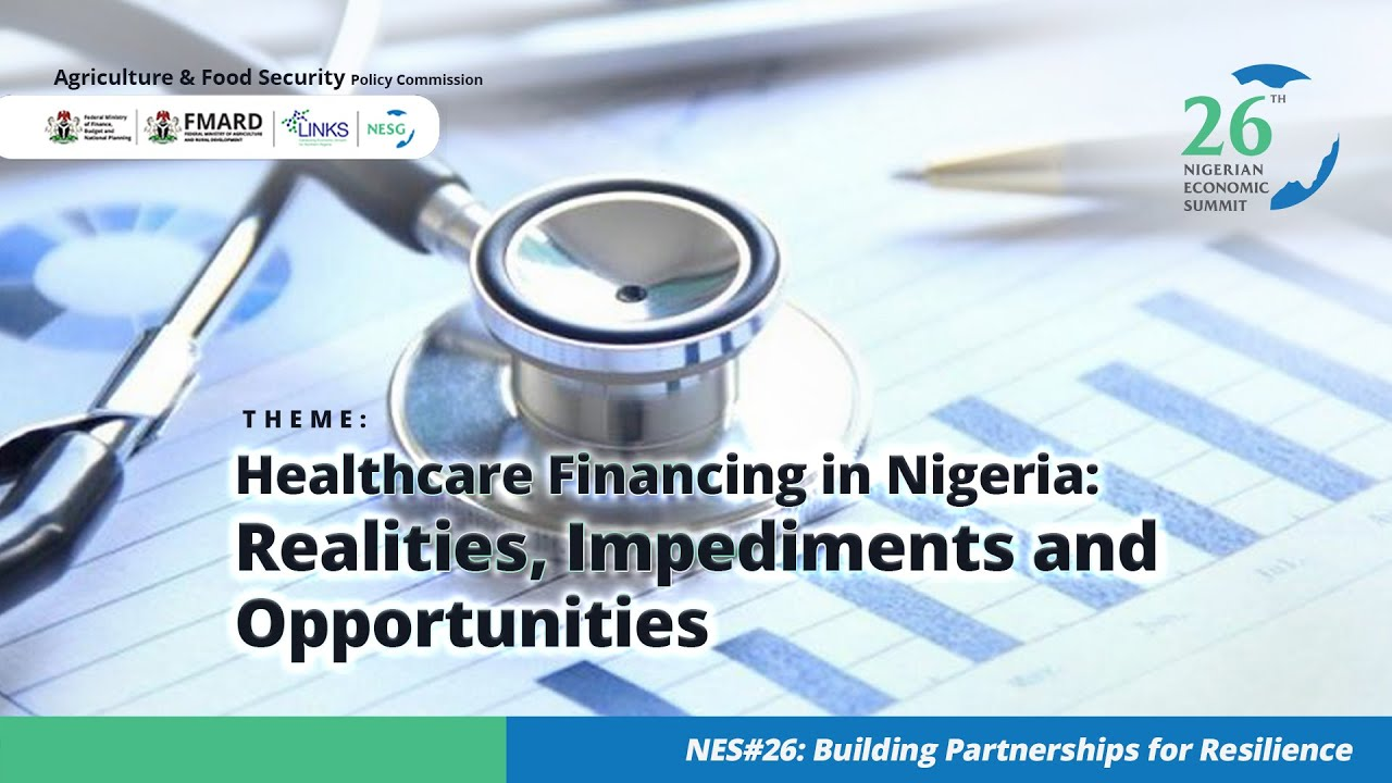 Healthcare Financing In Nigeria Realities Impediments And Opportunities Youtube