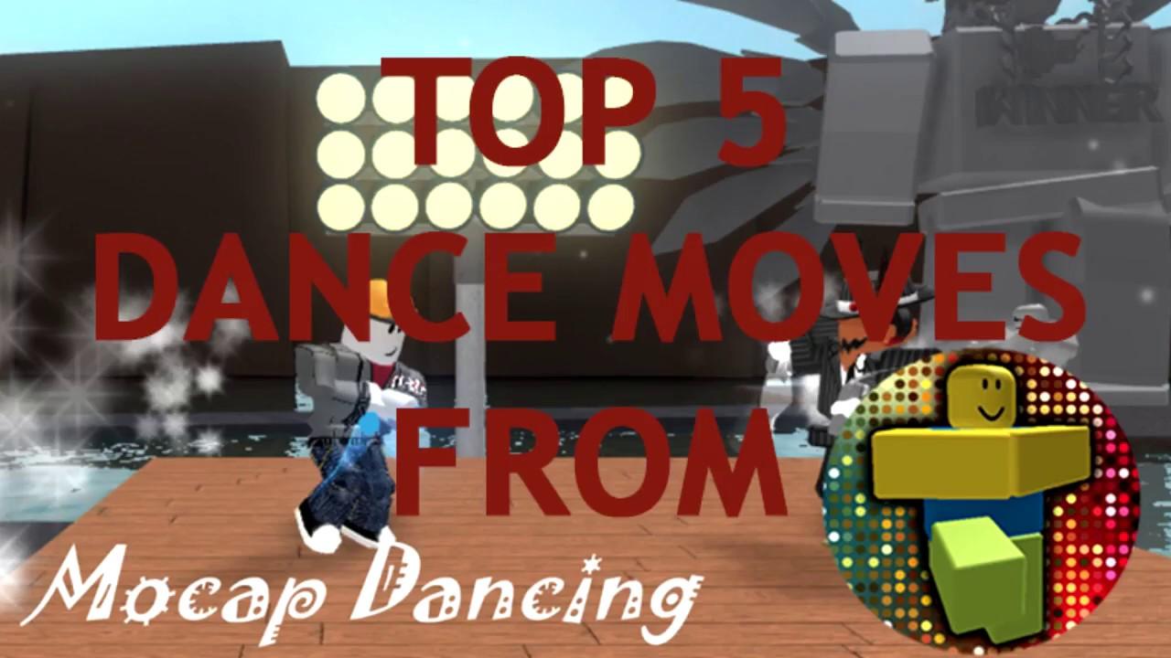 Top 5 Mocap Dancing Moves (ROBLOX