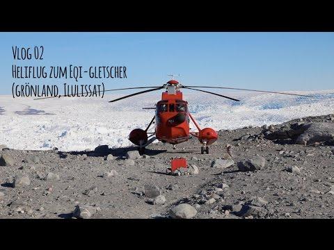 Vlog 02 Heliflug zum Eisgletscher Eqi in Ilulissat (Grönland)