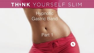 Hypnotic Gastric Band, Part 1 of 2 | Powerful Weight Loss Hypnosis by Think Yourself Slim UYL