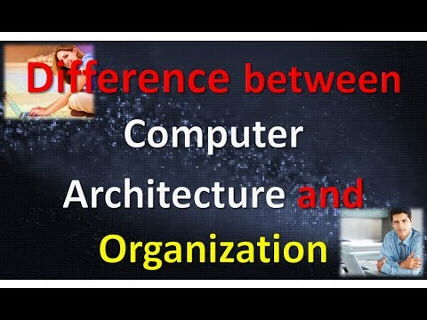 Difference between Computer Architecture and Organization