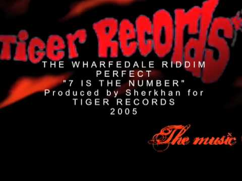 PERFECT - 7 IS THE NUMBER - WHARFEDALE RIDDIM - 2005 ORIGINAL CUT