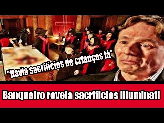 Banqueiro revela sacrificios illuminati
