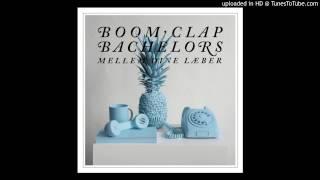 Boom Clap Bachelors - Løb Stop Stå