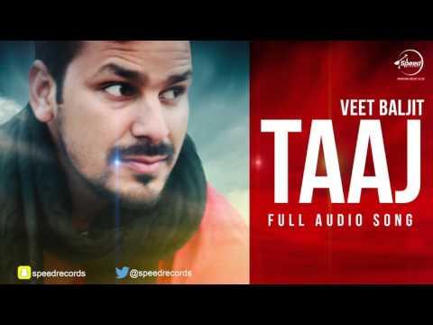 Taj (Full Audio Song) | Veet Baljit | Punjabi Song Collection | Speed Records