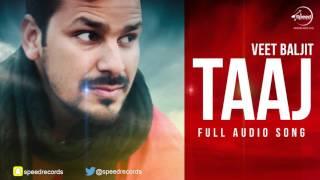 Taj (Full Audio Song)   Veet Baljit   Punjabi Song Collection   Speed Records