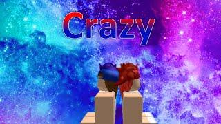 Roblox Music Video [] Crazy