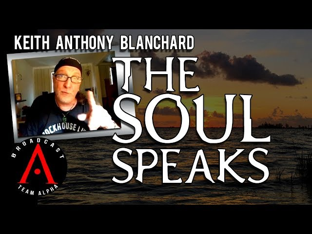 Keith Anthony Blanchard - The Soul Speaks!