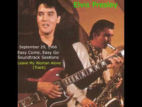 Elvis- Leave My Woman Alone