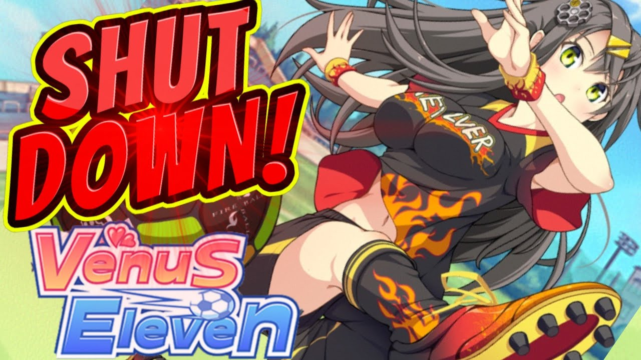 SHUT DOWN ! (July 31st 2020) : Venus Eleven