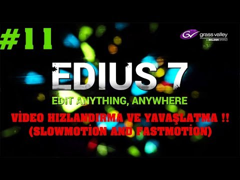 EDIUS 7   TURKISH # 11 (VIDEO / SOUND) ACCELERATION AND DECELERATION !! - (SLOWMOTION - FASTMOTION)