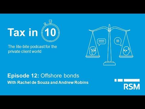 Tax in 10: Episode 12 Offshore bonds