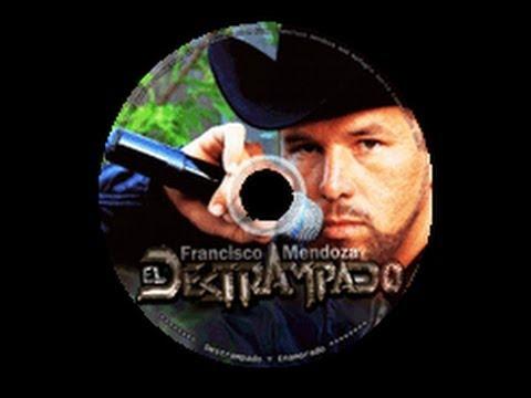 Francisco Mendoza ''El Destrampado'' CD Music 2013 (13 Temas)