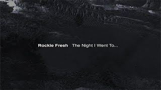 Rockie Fresh The Landing The Night I Went To.mp3