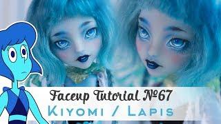 Faceup Tutorial №67 Kiyomi Haunterly ( Lapis Steven Universe ) OOAK Custom doll repaint by WillStore