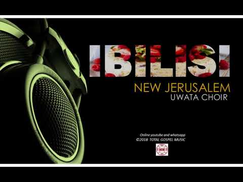 IBILISI -NEW JERUSALEM (UWATA) CHOIR