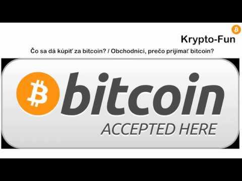 Čo Sa Dá Kúpiť Za Bitcoin? / Obchodníci, Prečo Prijímať Bitcoin?