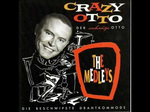The Crazy Otto Medley  Fritz SchulzReichel