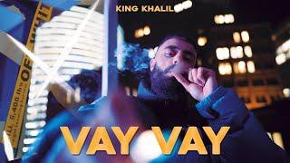 KING KHALIL - VAY VAY (4K VIDEO)