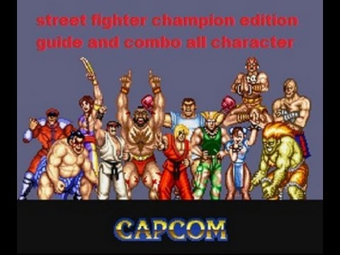 Street Fighter 2 Champion Edition And Hyper Editon All Character Combo And Guide