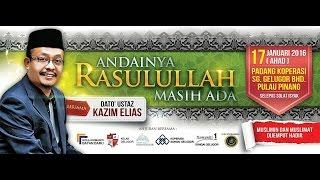 [LIVE][17.1.2016]ANDAINYA RASULULLAH MASIH ADA-DATO
