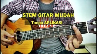 Cara Stem Gitar Mudah Tanpa Apikasi - Belajar Menyetem/ Menyetel Gitar Manual