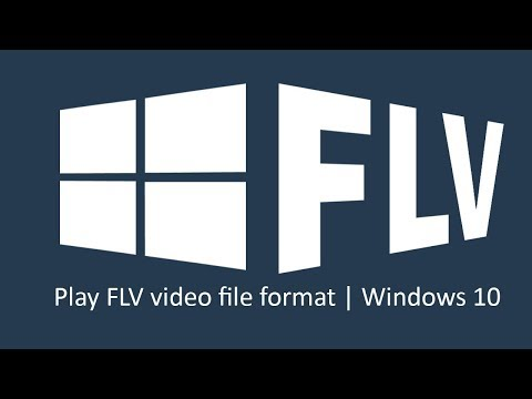 How To Play FLV, MKV Video File Format On Windows 10
